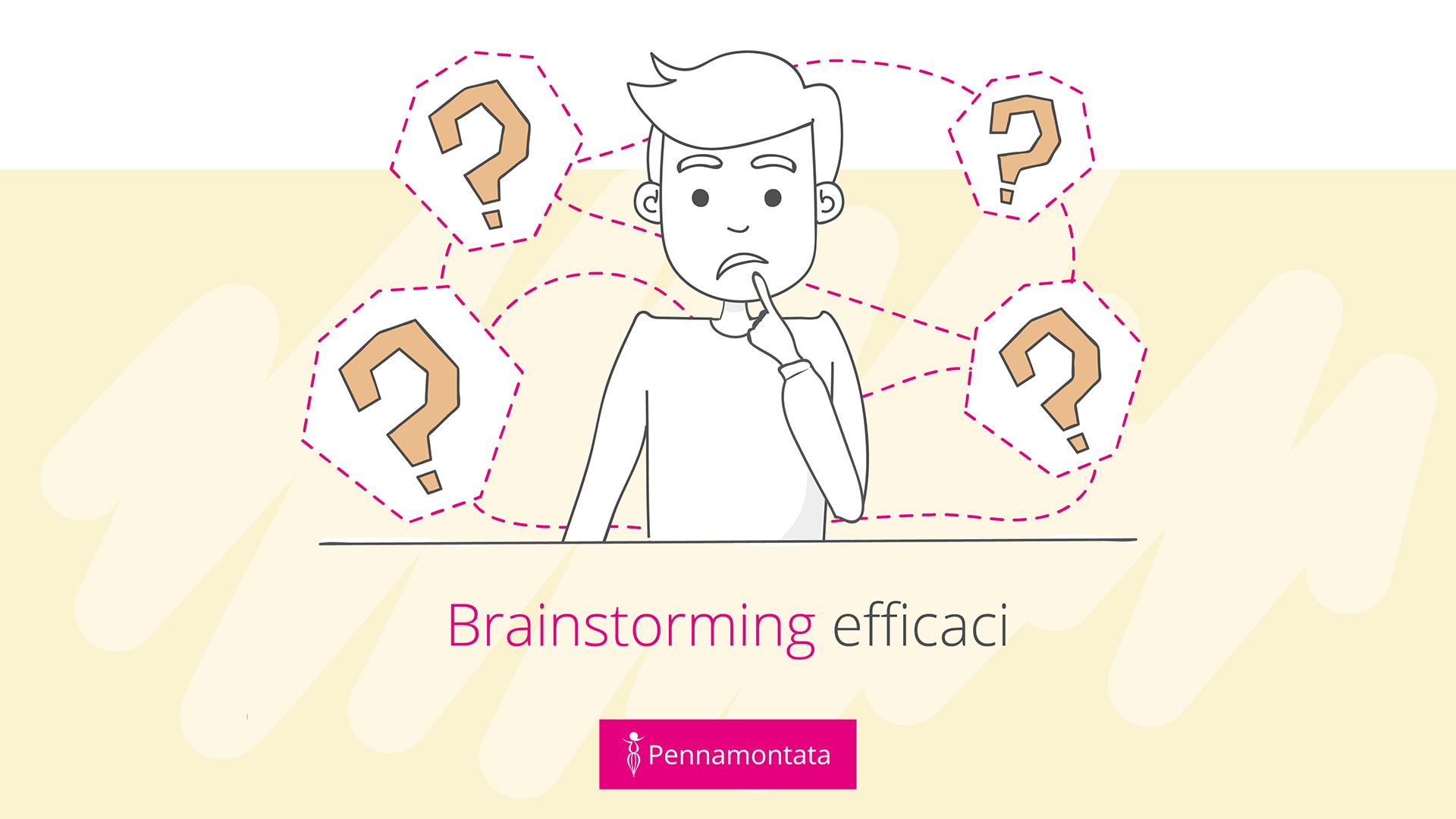 Brainstorming efficaci: concentrati sulle domande, non sulle risposte.