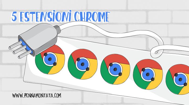 5 estensioni Chrome che semplificano il lavoro dei web editor