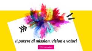 Come scrivere e comunicare mission, vision e valori aziendali