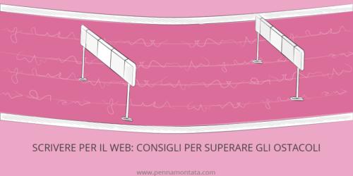 Scrivere per il web. Consigli per superare gli ostacoli