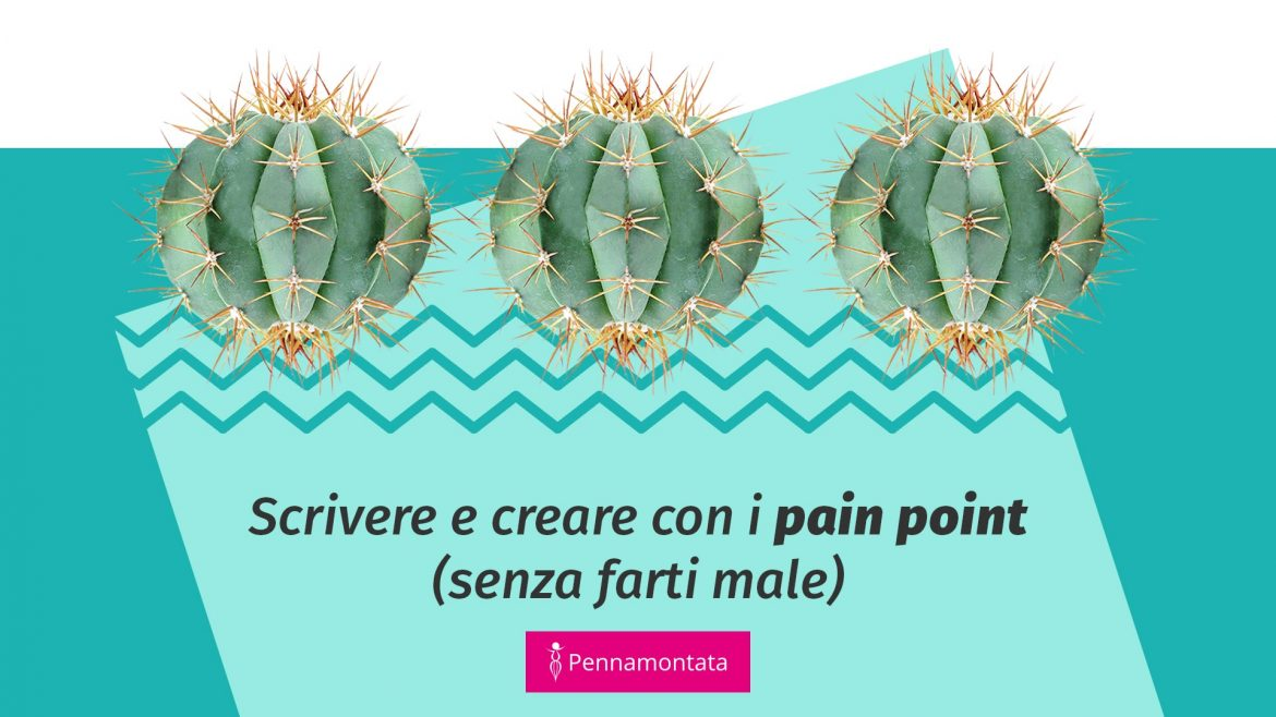 Cosa sono i pain point e come usarli nel marketing e nel copywriting