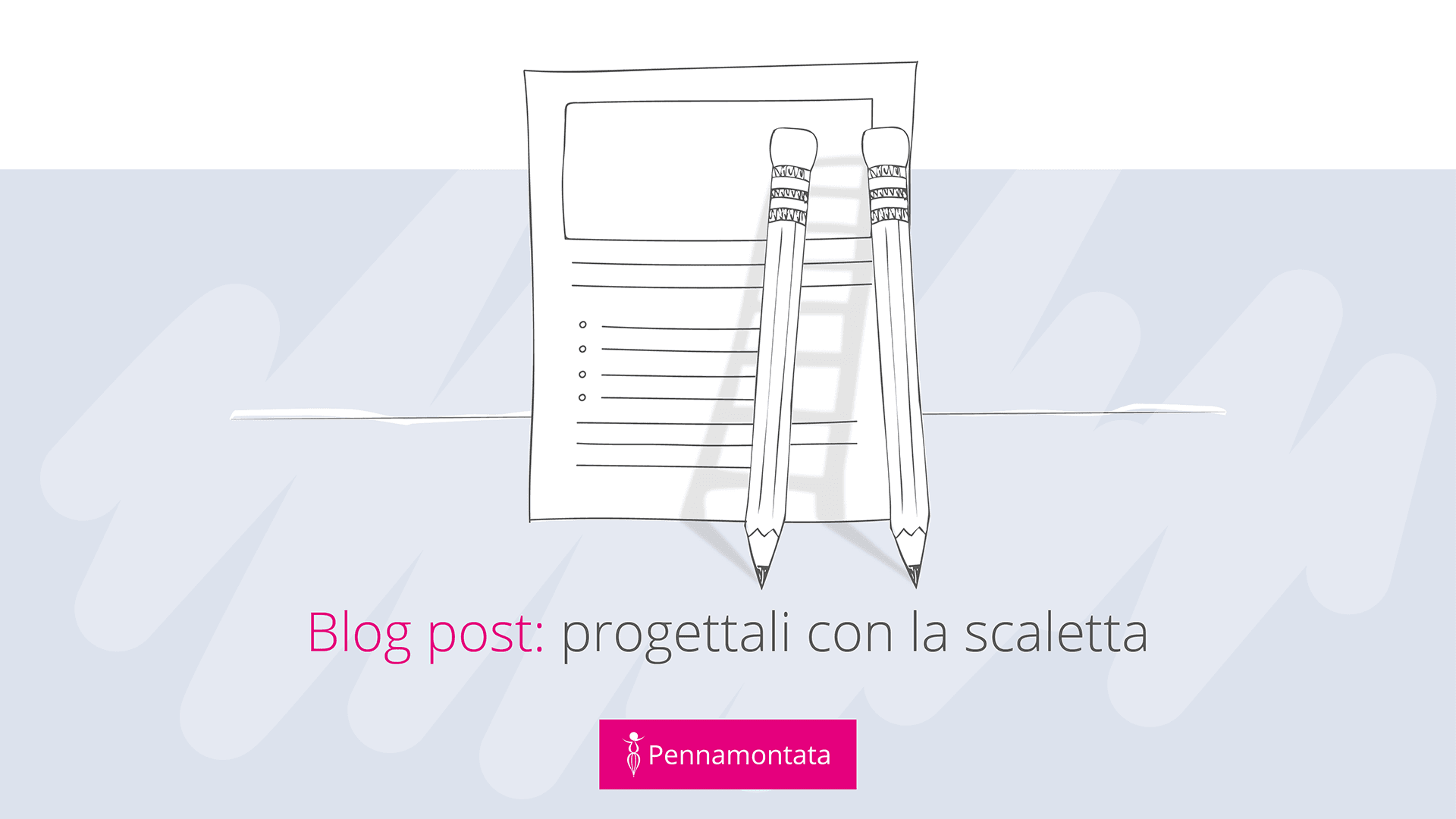 come fare la scaletta per un blog post
