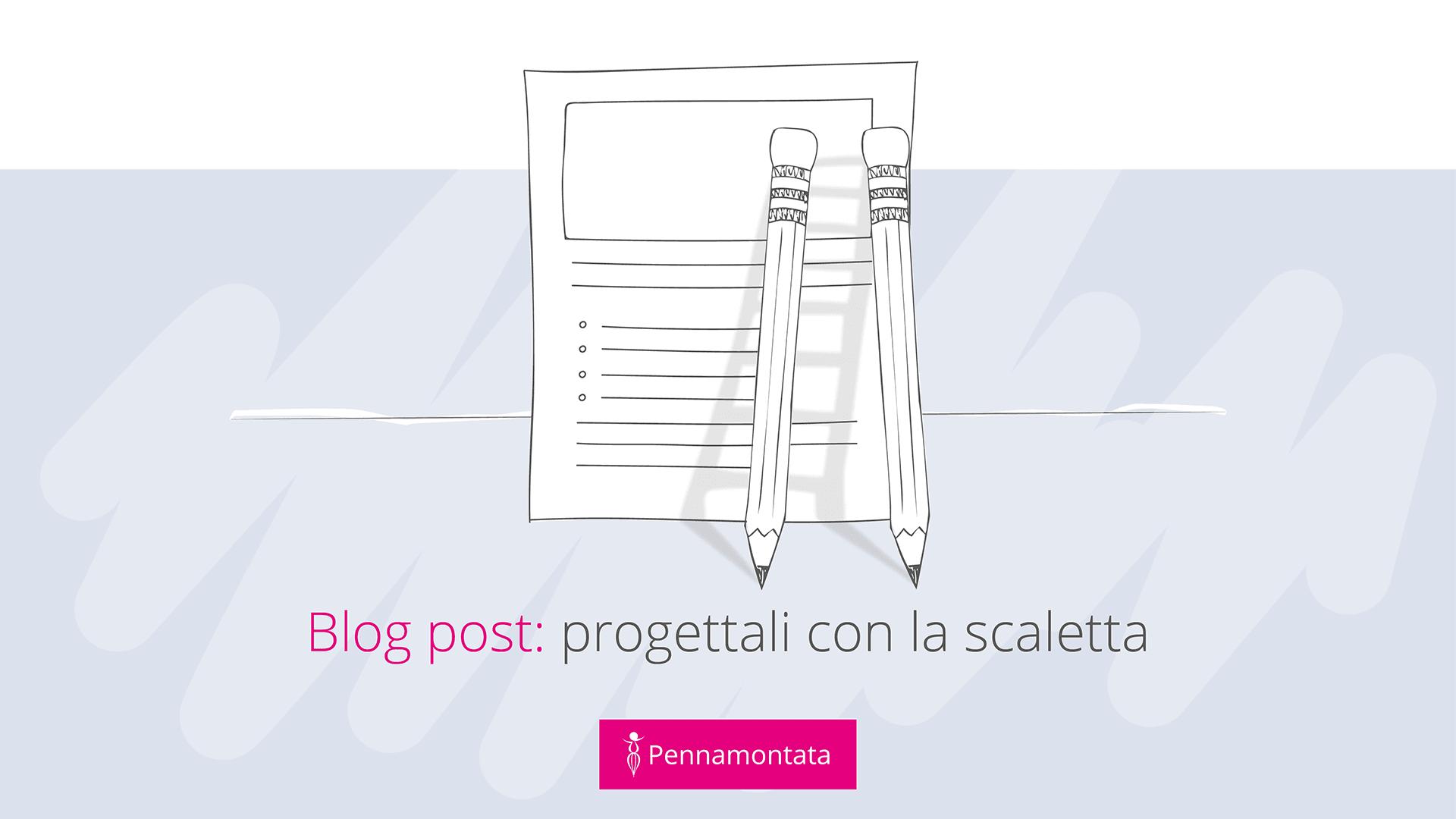come fare la scaletta per un blog post